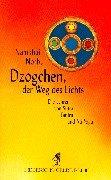 Dzogchen, der Weg des Lichts. Die Lehren von Sutra, Tantra und Ati-Yoga. (Diederichs Gelbe Reihe)