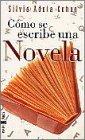 Como Se Escribe una Novela, Silvia Adela Kohan, 8401540585