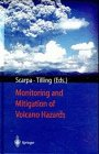 Monitoring and Mitigation of Volcano Hazards, Scarpa, Roberto and Tilling, Robert I., 3540607137