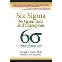 Six Sigma for Green Belts & Champions (05) by Gitlow, Howard S - Levine, David M [Hardcover (2004)]