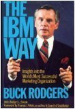 The IBM Way, Buck Rodgers and Robert L. Shook, 0060155221