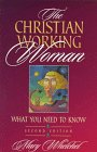 The Christian Working Woman, Mary Whelchel, 0800755375