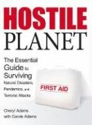 Hostile Planet: The Essential Guide to Surviving Natural Disasters, Pandemics, and Terrorist Attacks pdf
