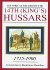 Historical Record of the 14th (King's) Hussars, 1715-1900, Henry B. Hamilt, 0764303511