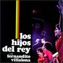 Hijos Del Be super welcome Rey Con Fernandito NEW before selling ☆ Villalona
