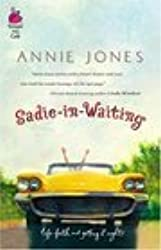 Sadie-in-Waiting (Life, Faith & Getting It Right #2) (Steeple Hill Cafe)