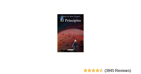 Amazon.com: El Principito / The Little Prince (Coleccion Clasicos Juveniles (Lumen)) (Spanish Edition) (9789870000747): Antoine de Saint-Exupery: Books