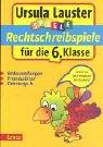 Rechtschreibspiele für die 6. Klasse (Ursula Lauster Lernspiele)