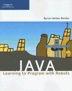 Java Learning to Program With Robots by Cours Tchnology;Inc.,2007