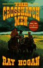 The Crosshatch Men, Ray Hogan, 0843942797