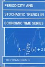 Periodicity and Stochastic Trends in Economic Time Series, Franses, Philip H., 0198774532