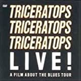 TRICERATOPS LIVE! A FILM ABOUT THE BLUES TOUR [DVD]