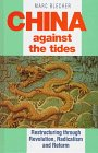 China Against the Tides : Iconoclasm and Innovation in Revolution and Reform, Blecher, Marc, 185567226X