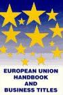 European Union Handbook and Business Titles, , 0935047182