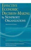 Effective Economic Decision-Making by Nonprofit Organizations (Nonprofit Management Guides)