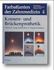 Farbatlanten der Zahnmedizin, Bd.4, Kronenprothetik und Brückenprothetik