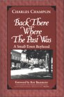Back There Where the Past Was, Charles Champlin, 0815606125