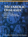 Metabolic Diseases  Foundations Of Clinical Management  Genetics And Pathology  2 Volume Set