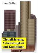 Globalisierung, Arbeitslosigkeit und Kombilohn