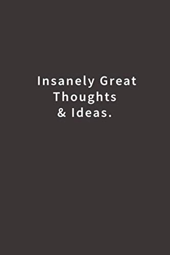 Insanely Great Thoughts & Ideas.: Lined notebook