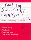 img - for Creating Scientific Communities in the Elementary Classroom by Maureen Reddy (1998-03-31) book / textbook / text book