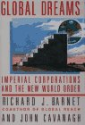 Global Dreams, Richard J. Barnet and John Cavanagh, 0671633775