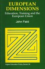 European Dimensions : Education, Training and the European Union, Field, John, 1853024325