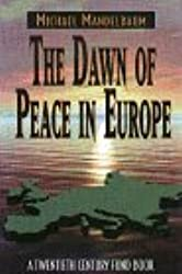 The Dawn of Peace in Europe: A Twentieth Century Fund Book