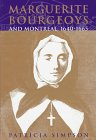Marguerite Bourgeoys and Montreal, 1640-1665, Simpson, Patricia, 0773516077