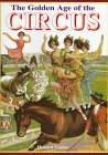 Golden Age of Circus, Loxton, Howard, 0765199092