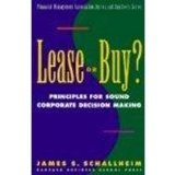 Lease or Buy?: Principles for Sound Decision Making (Financial Management Association Survey and Synthesis)