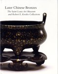 Later Chinese Bronzes : The Saint Louis Art Museum and Robert E. Kresko Collections, Hu, Philip K., 0891780920