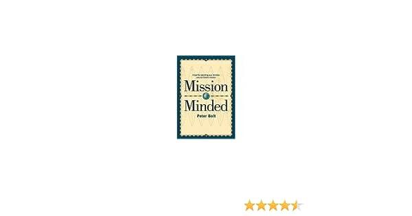 Mission Minded: Peter Bolt: 9781921068744: Amazon.com: Books