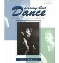 Learning about dance an introduction to dance as an art form and learning about dance an introduction to dance as an art form and entertainment 2nd edition fandeluxe