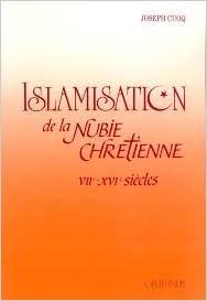 Téléchargement gratuit de livres Google Islamisation de la Nubie chrétienne : VIIe-XVIe siècle PDF iBook PDB 2705301380