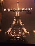 INTERMEDIATE ALGEBRA, FUNCTIONS AND AUTHENTIC APPLICATIONS. CUSTOM EDITION FOR SKYLINE COLLEGE