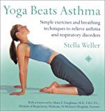 img - for By Stella Weller - Yoga Beats Asthma: Simple exercises and breathing techniques to relieve asthma and respiratory disorders (2003-07-21) [Paperback] book / textbook / text book