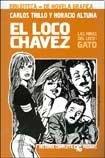 img - for El Loco Chavez - Las Minas Del Loco - Gato book / textbook / text book