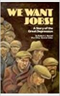 We Want Jobs: A Story of the Great Depression (Stories of America) (Steck-Vaughn Stories of America)