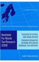 Download Yearbook for Nordic Tax Research 2008: Taxation of Capital and Wage Income: Towards Separated or More Integrated Personal Tax Systems? PDF