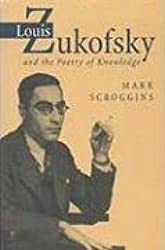 Louis Zukofsky and the Poetry of Knowledge (Modern & Contemporary Poetics)