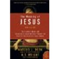 The Meaning of Jesus: Two Visions by Borg, Marcus J., Wright, N. T. [HarperOne, 2007] (Paperback) 2nd Edition [Paperback]