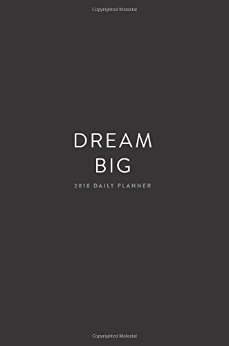 2018 Daily Planner; Dream Big: 6