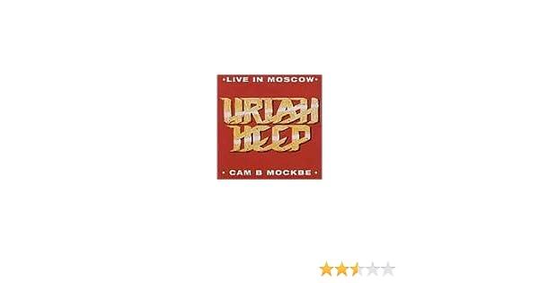 Uriah Heep Live In Moscow By Uriah Heep Amazon Com Music