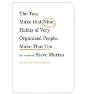 Pure drivel steve martin 9780786864676 amazon books the ten make that nine habits of very organized people make that ten colourmoves
