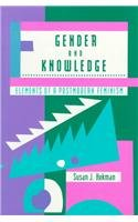 Gender And Knowledge: Elements of a Postmodern Feminism (Northeastern Series on Feminist Theory)
