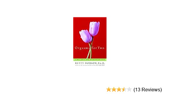 Orgasms for two the joy of partnersex kindle edition by betty orgasms for two the joy of partnersex kindle edition by betty dodson health fitness dieting kindle ebooks amazon fandeluxe Image collections