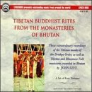 Tibetan Buddhist Rites From The Monasteries Of Bhutan