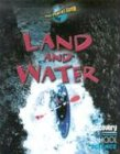 Land and Water (Discovery Channel School Science)