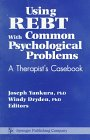 Using REBT with Common Psychological Problems : A Therapist's Casebook, , 0826198007